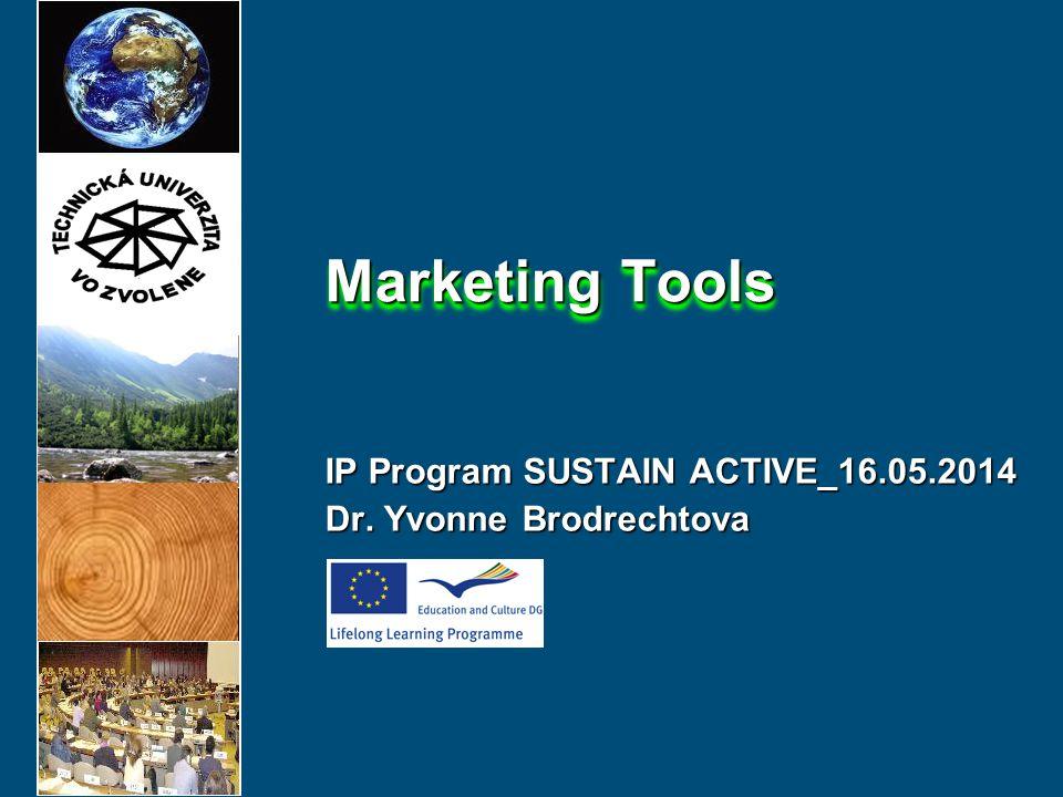 IP Program SUSTAIN ACTIVE_16.05.2014 Dr. Yvonne Brodrechtova Marketing Tools