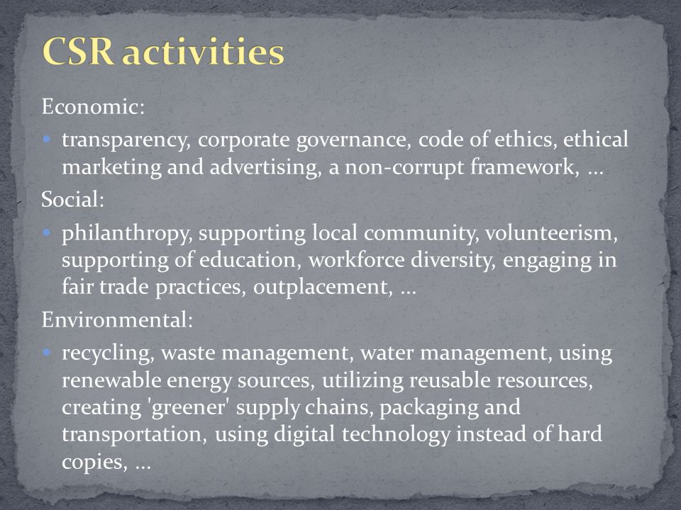 Economic: transparency, corporate governance, code of ethics, ethical marketing and advertising, a non-corrupt framework,...