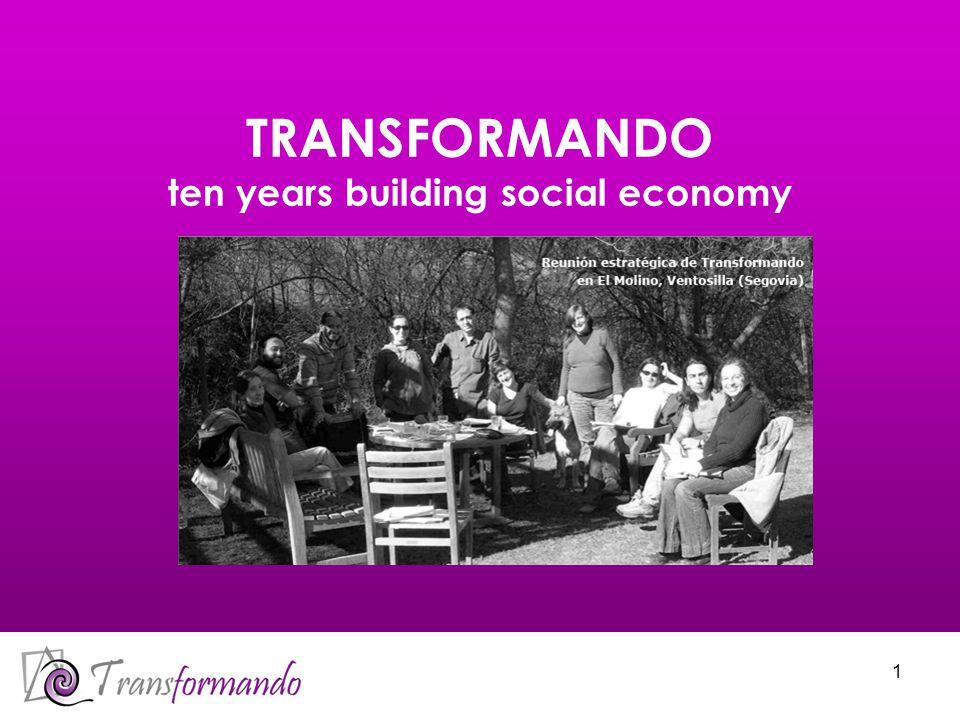 1 TRANSFORMANDO ten years building social economy