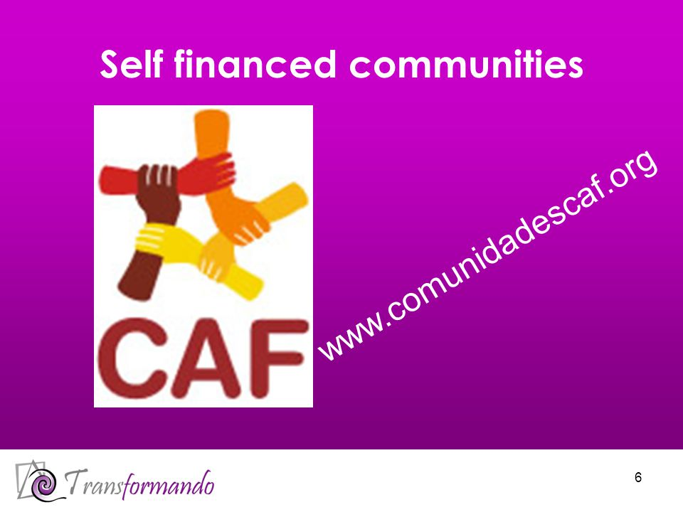 6 Self financed communities www.comunidadescaf.org