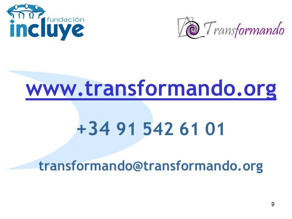 9 www.transformando.org www.transformando.org +34 91 542 61 01 transformando@transformando.org