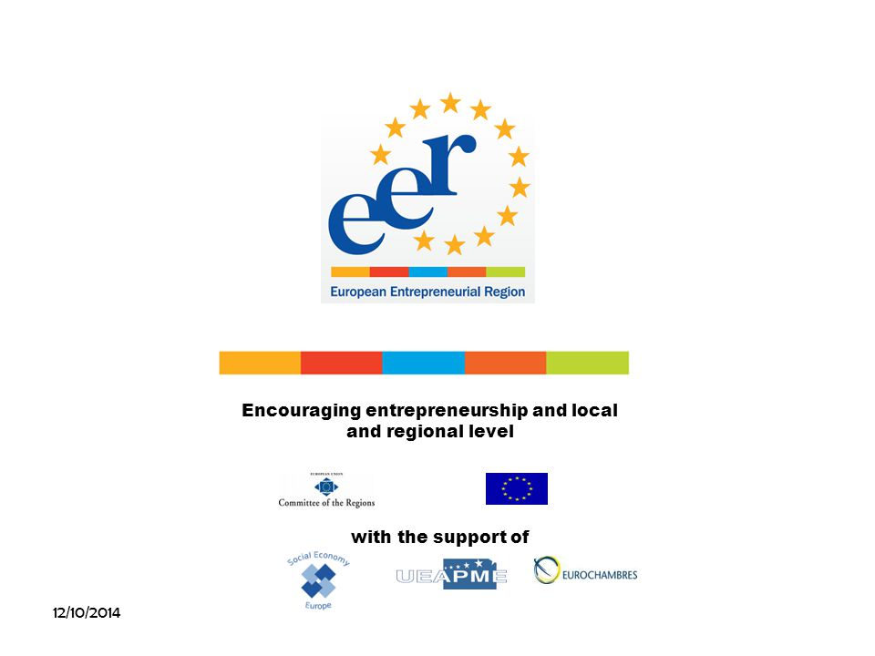 12/10/2014 Encouraging entrepreneurship and local and regional level with the support of