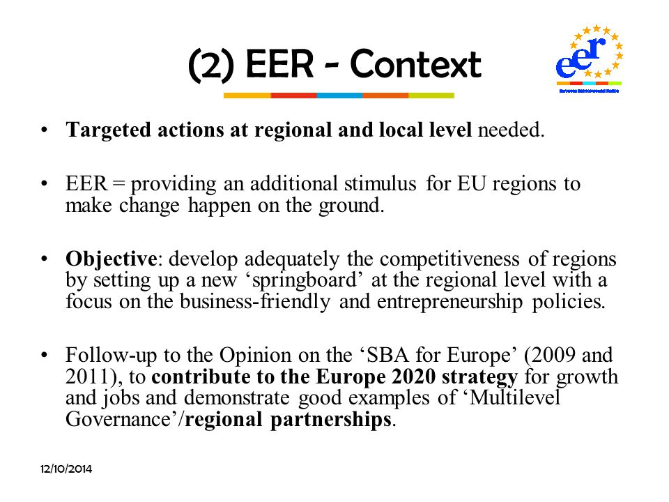 (2) EER - Context Targeted actions at regional and local level needed.