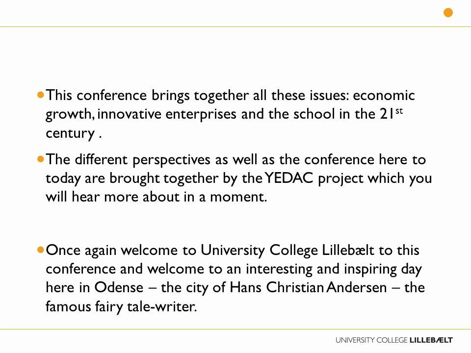 This conference brings together all these issues: economic growth, innovative enterprises and the school in the 21 st century.