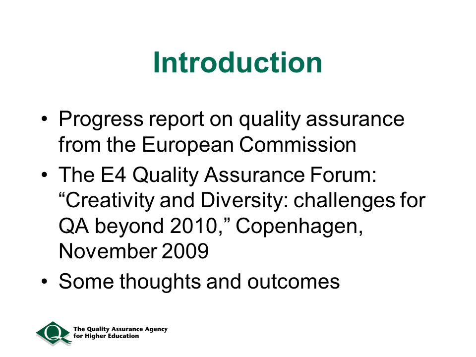 """Introduction Progress report on quality assurance from the European Commission The E4 Quality Assurance Forum: """"Creativity and Diversity: challenges f"""