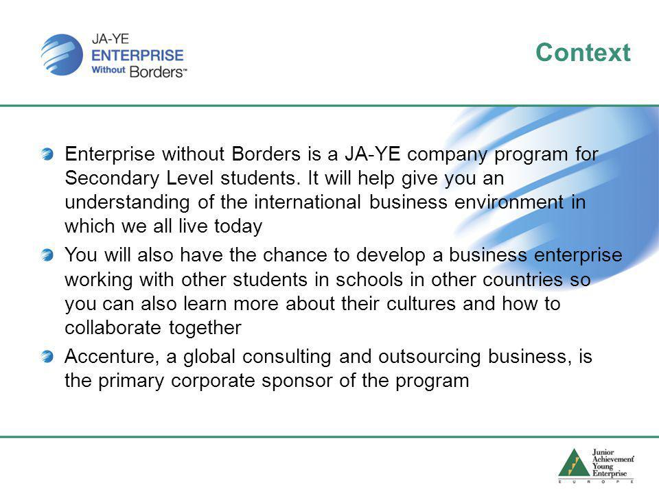 Context Enterprise without Borders is a JA-YE company program for Secondary Level students.
