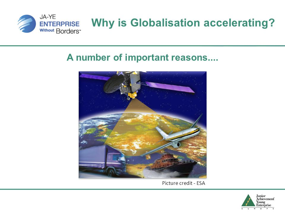 Why is Globalisation accelerating A number of important reasons.... Picture credit - ESA