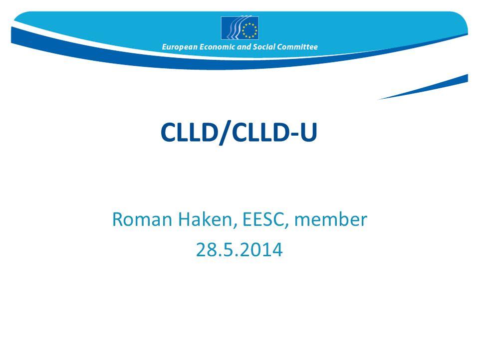 CLLD/CLLD-U Roman Haken, EESC, member 28.5.2014