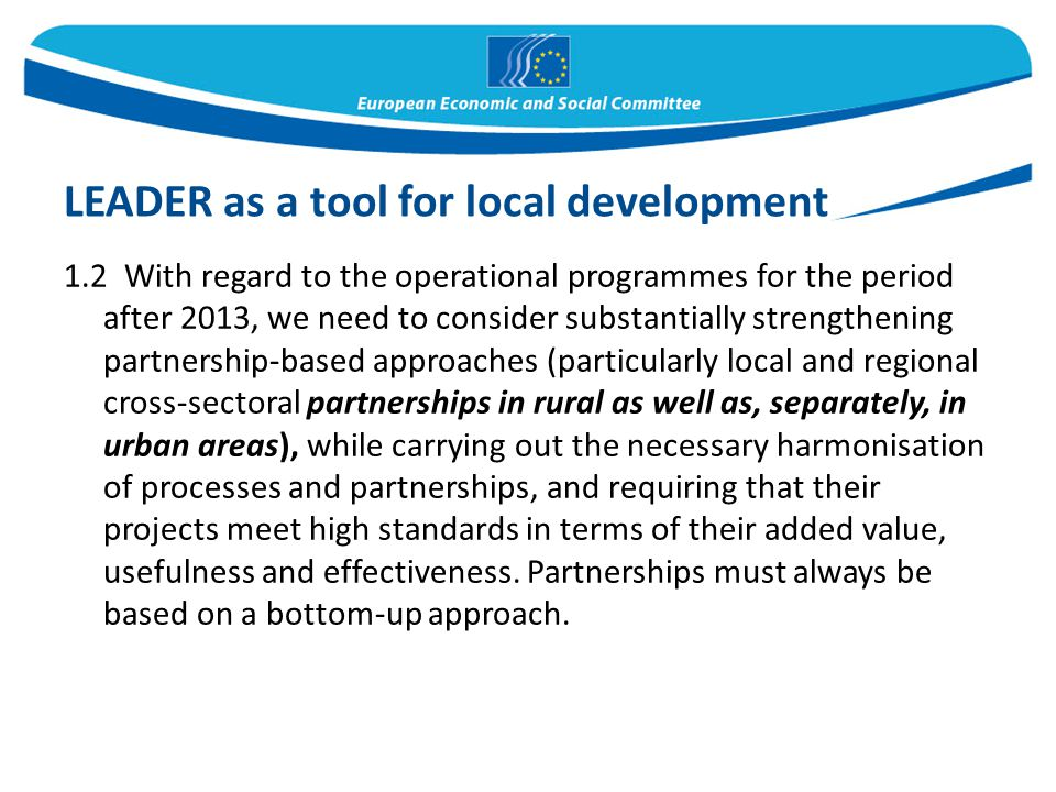 1.2 With regard to the operational programmes for the period after 2013, we need to consider substantially strengthening partnership-based approaches