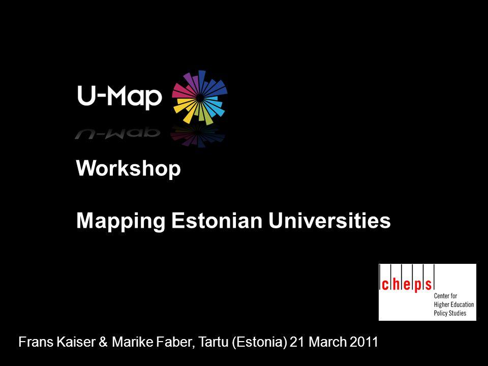 Workshop Mapping Estonian Universities Frans Kaiser & Marike Faber, Tartu (Estonia) 21 March 2011