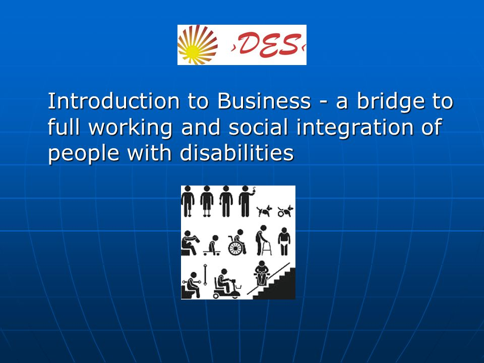 Introduction to Business - a bridge to full working and social integration of people with disabilities