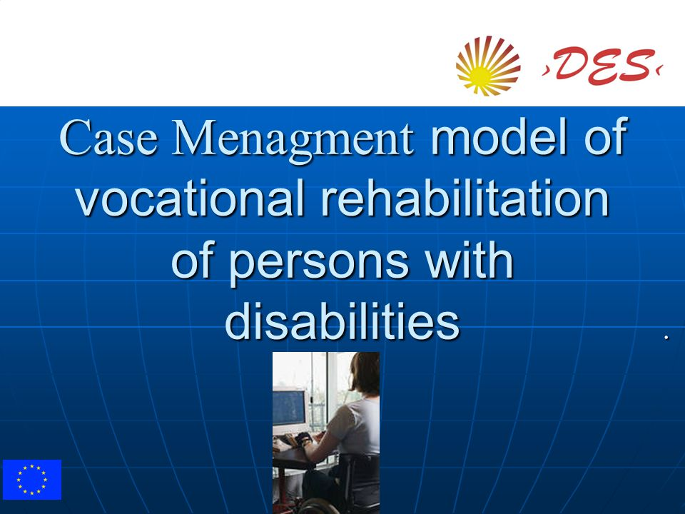 Case Menagment model of vocational rehabilitation of persons with disabilities.
