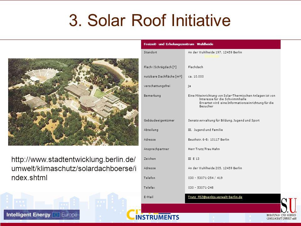3. Solar Roof Initiative Freizeit- und Erholungszentrum Wuhlheide StandortAn der Wuhlheide 197, 12459 Berlin StadtplanStadtplan Flach-/Schrägdach [°]F