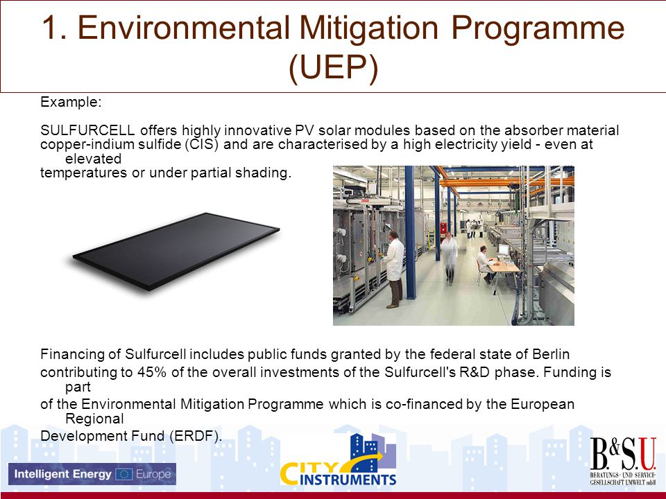 1. Environmental Mitigation Programme (UEP) Example: SULFURCELL offers highly innovative PV solar modules based on the absorber material copper-indium