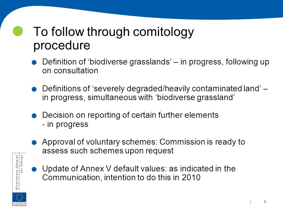 | 8 To follow through comitology procedure.