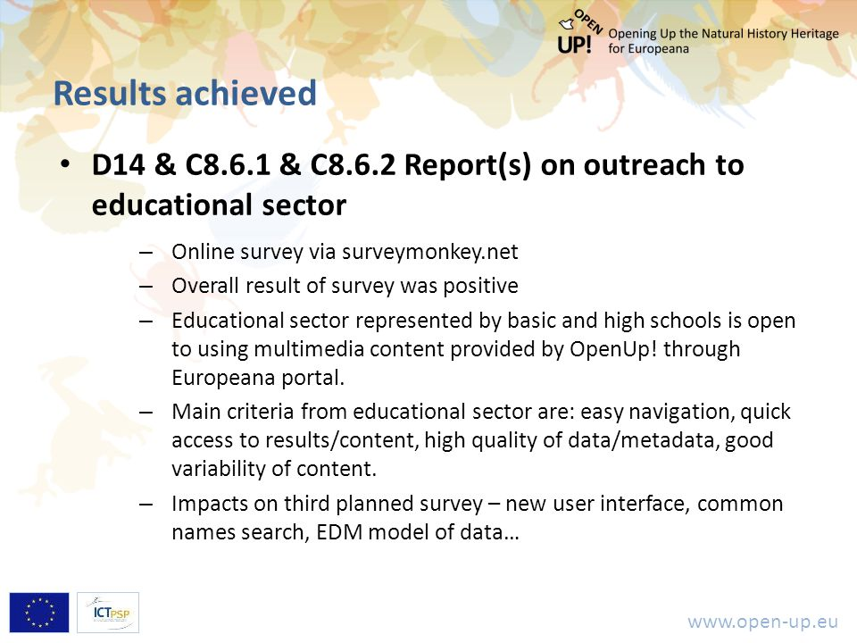 www.open-up.eu Results achieved D14 & C8.6.1 & C8.6.2 Report(s) on outreach to educational sector – Online survey via surveymonkey.net – Overall resul