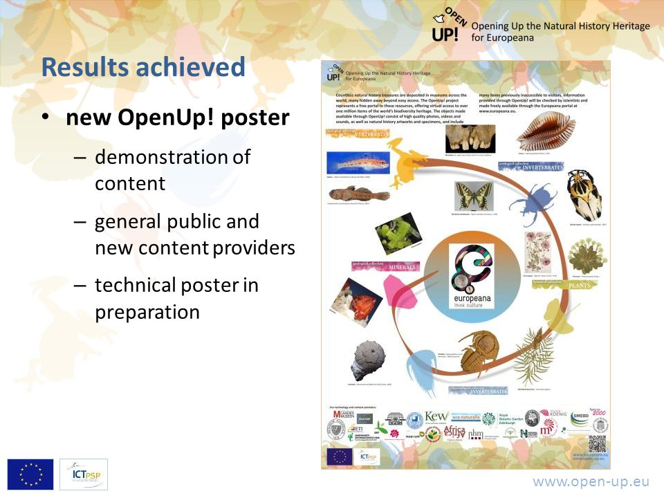 www.open-up.eu Results achieved new OpenUp! poster – demonstration of content – general public and new content providers – technical poster in prepara
