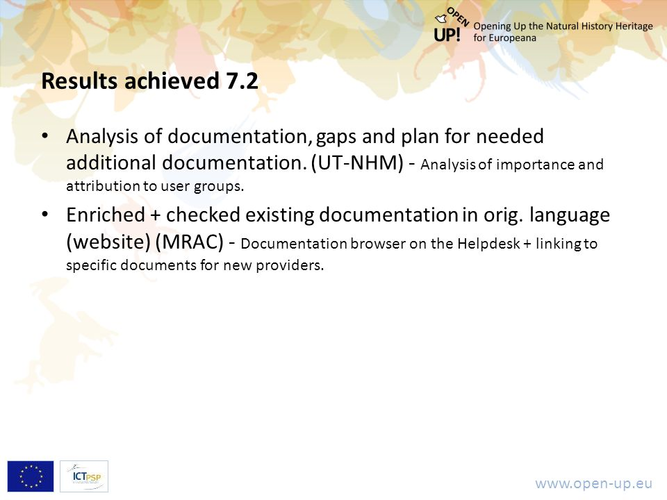 www.open-up.eu Results achieved 7.2 Analysis of documentation, gaps and plan for needed additional documentation. (UT-NHM) - Analysis of importance an