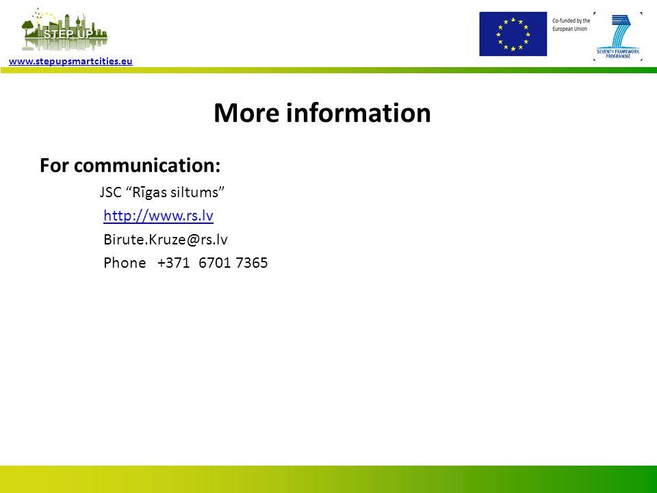 "Page 10 www.stepupsmartcities.eu More information For communication: JSC ""Rīgas siltums"" http://www.rs.lv Birute.Kruze@rs.lv Phone +371 6701 7365"