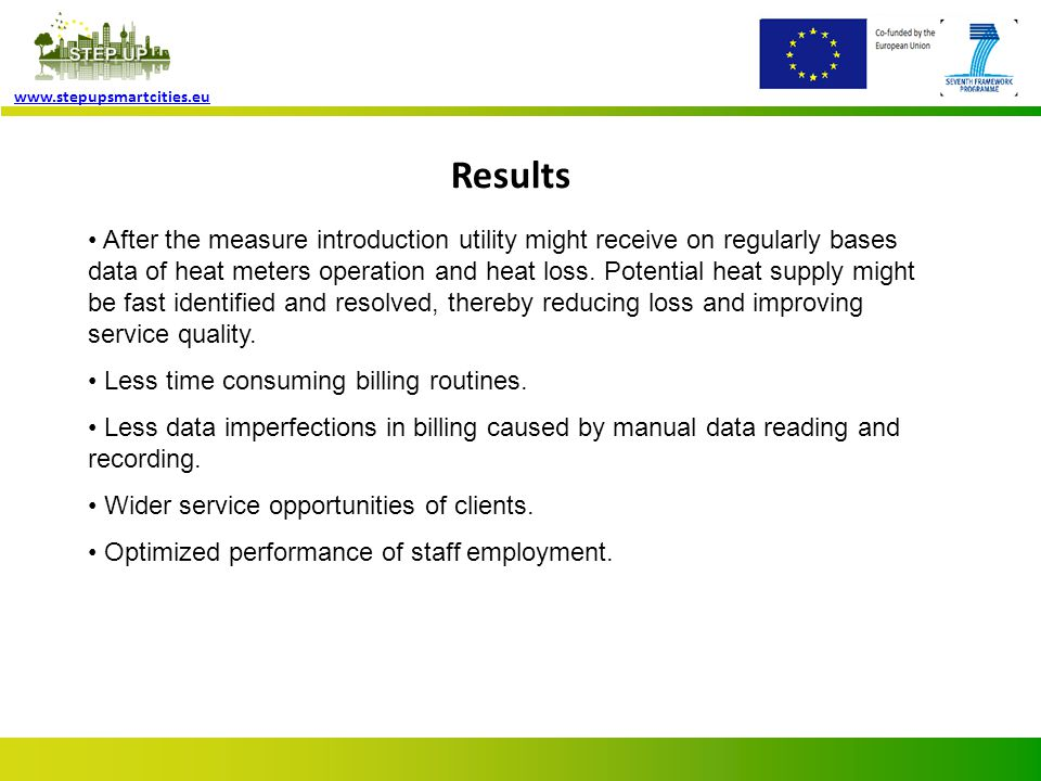 Page 8 www.stepupsmartcities.eu Results After the measure introduction utility might receive on regularly bases data of heat meters operation and heat