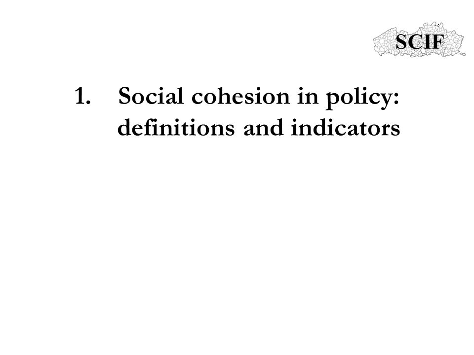 1.Social cohesion in policy: definitions and indicators