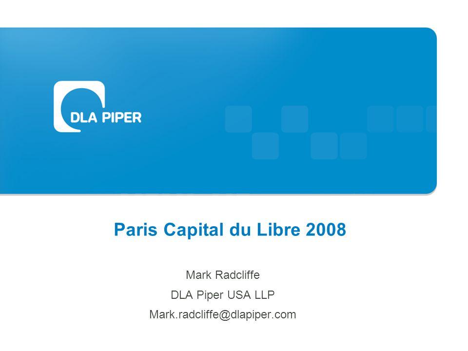 Paris Capital du Libre 2008 Mark Radcliffe DLA Piper USA LLP Mark.radcliffe@dlapiper.com