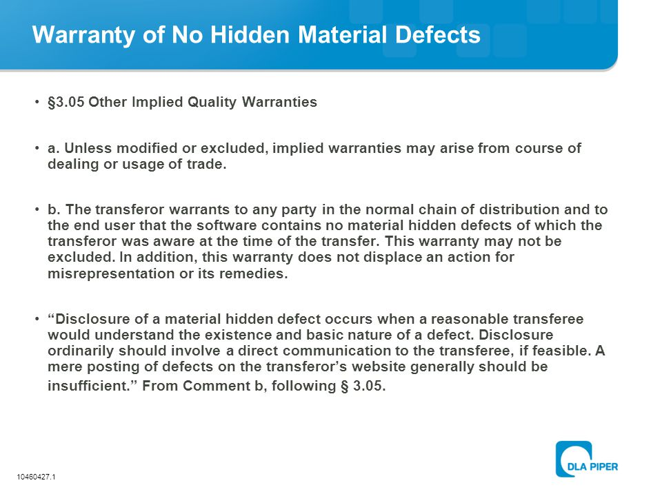 10460427.1 Warranty of No Hidden Material Defects §3.05 Other Implied Quality Warranties a. Unless modified or excluded, implied warranties may arise
