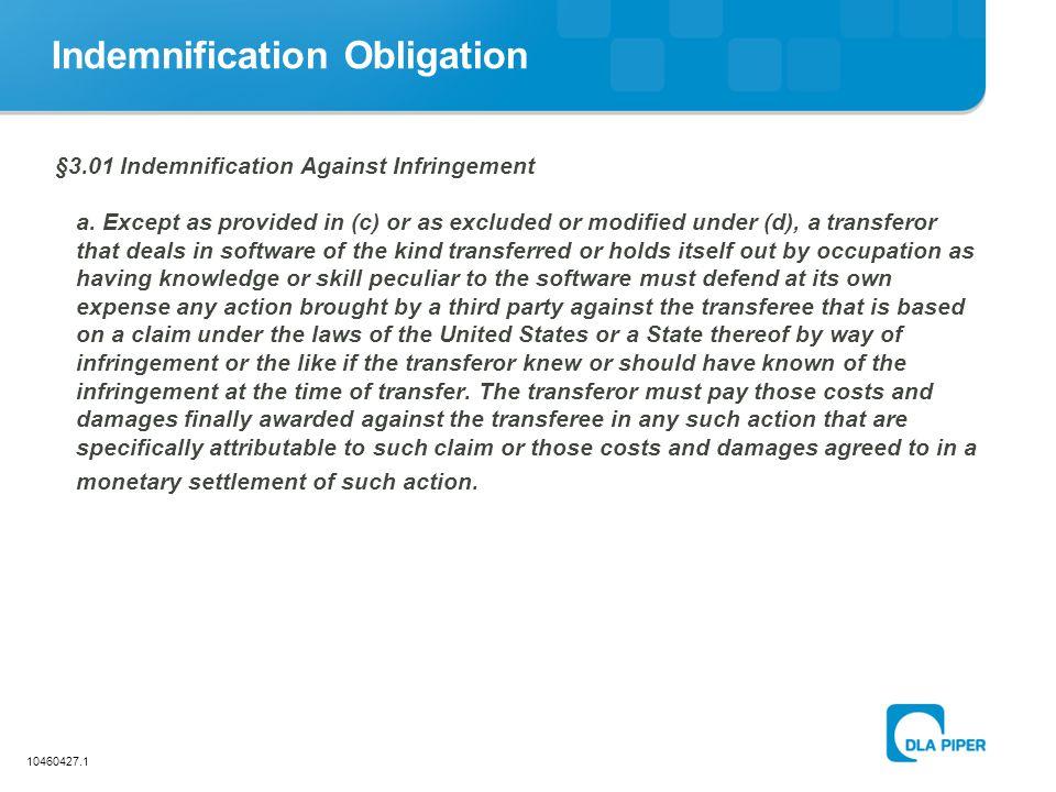 10460427.1 Indemnification Obligation §3.01 Indemnification Against Infringement a.