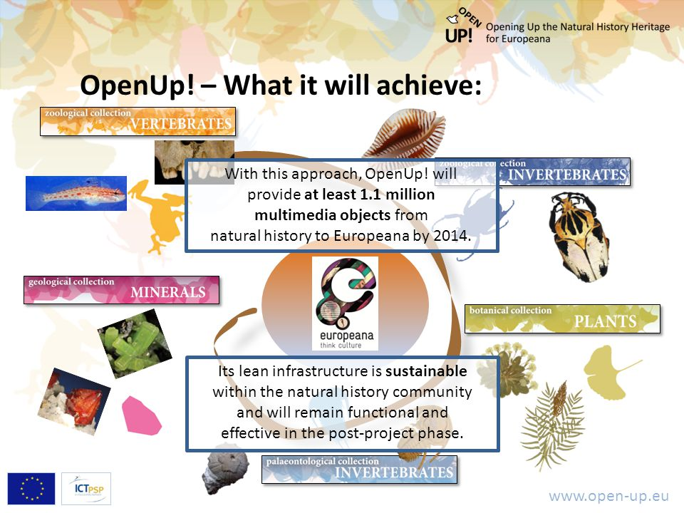 www.open-up.eu Its lean infrastructure is sustainable within the natural history community and will remain functional and effective in the post-project phase.