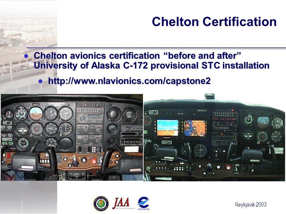 Reykjavik 2003 Chelton Certification Chelton avionics certification before and after University of Alaska C-172 provisional STC installation Chelton avionics certification before and after University of Alaska C-172 provisional STC installation http://www.nlavionics.com/capstone2 http://www.nlavionics.com/capstone2
