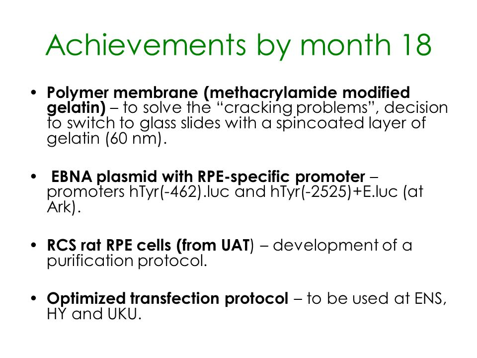 Achievements by month 18 Polymer membrane (methacrylamide modified gelatin) – to solve the cracking problems , decision to switch to glass slides with a spincoated layer of gelatin (60 nm).