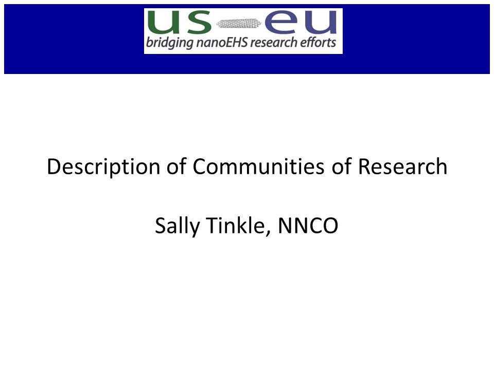 Description of Communities of Research Sally Tinkle, NNCO
