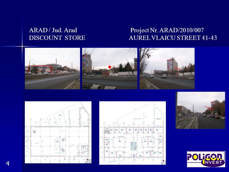 ARAD / Jud. Arad Project Nr. ARAD/2010/007 DISCOUNT STORE AUREL VLAICU STREET 41-43 4