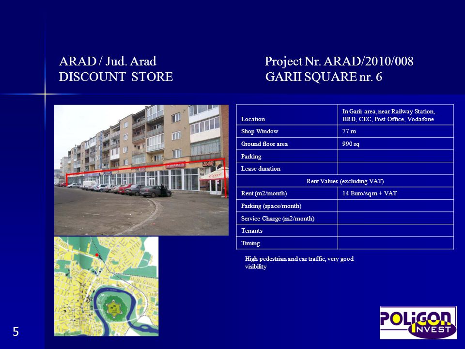 ARAD / Jud. Arad Project Nr. ARAD/2010/008 DISCOUNT STORE GARII SQUARE nr. 6 5 Location In Garii area, near Railway Station, BRD, CEC, Post Office, Vo