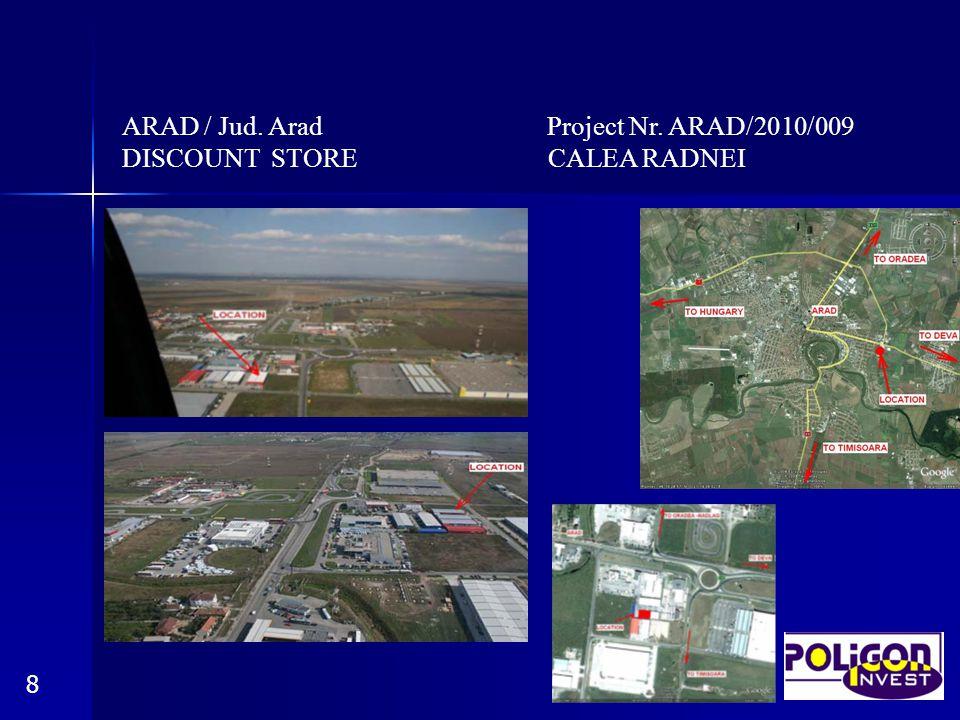 ARAD / Jud. Arad Project Nr. ARAD/2010/009 DISCOUNT STORE CALEA RADNEI 8