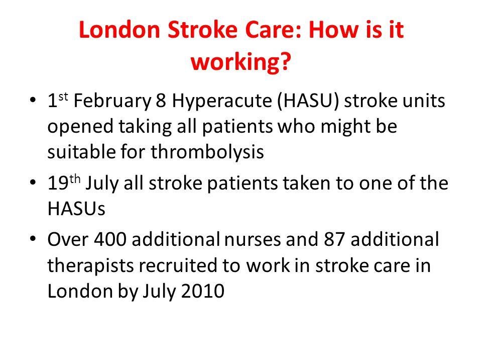 London Stroke Care: How is it working.