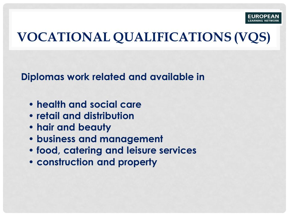 VOCATIONAL QUALIFICATIONS (VQS) Diplomas work related and available in health and social care retail and distribution hair and beauty business and man