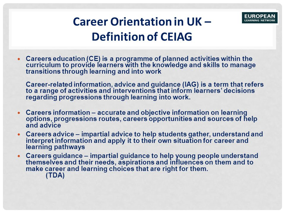 Career Orientation in UK – Definition of CEIAG Careers education (CE) is a programme of planned activities within the curriculum to provide learners w