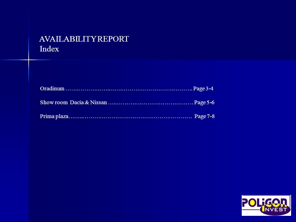 AVAILABILITY REPORT Index Oradinum …….……………..……………………………………. Page 3-4 Show room Dacia & Nissan …..……….………………………… Page 5-6 Prima plaza……..…………………………………
