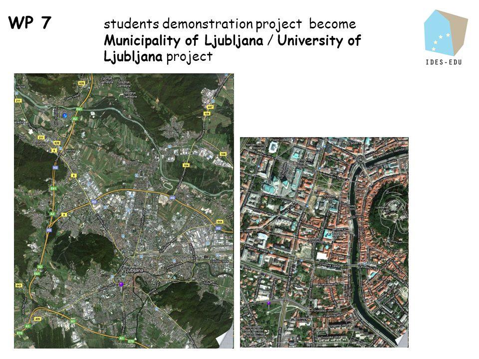 WP 7 students demonstration project become Municipality of Ljubljana / University of Ljubljana project