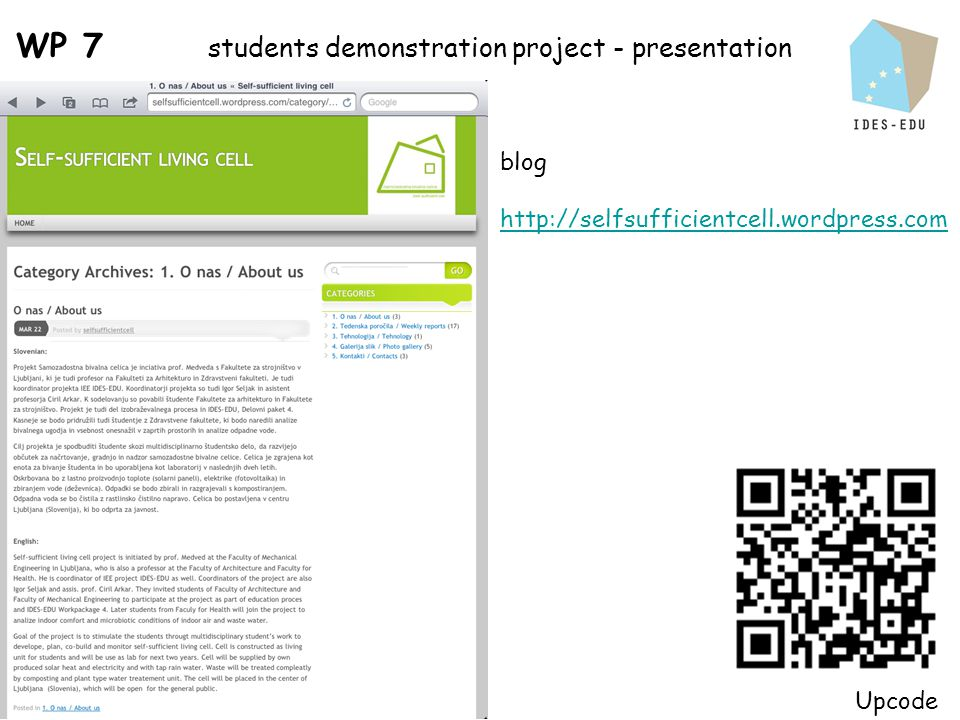 WP 7 students demonstration project - presentation blog http://selfsufficientcell.wordpress.com Upcode