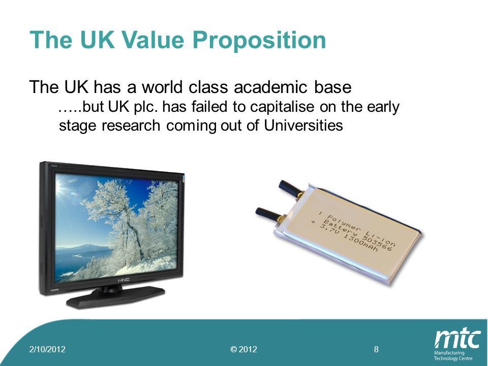 The UK has a world class academic base …..but UK plc. has failed to capitalise on the early stage research coming out of Universities The UK Value Pro