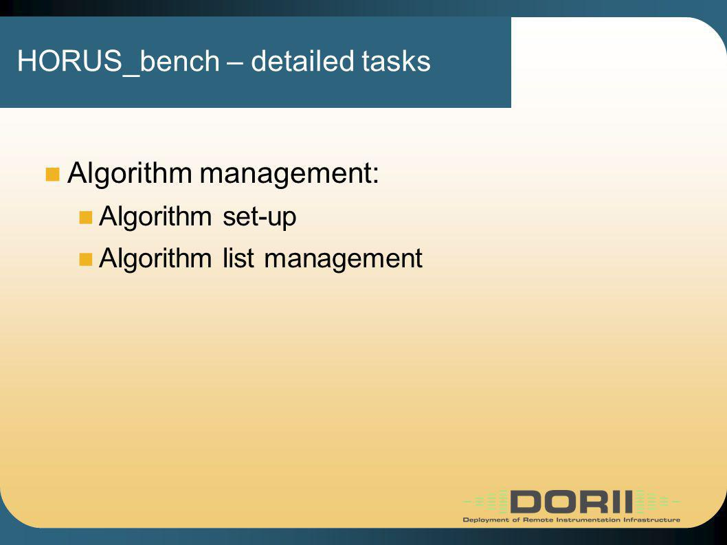 HORUS_bench – detailed tasks Algorithm management: Algorithm set-up Algorithm list management