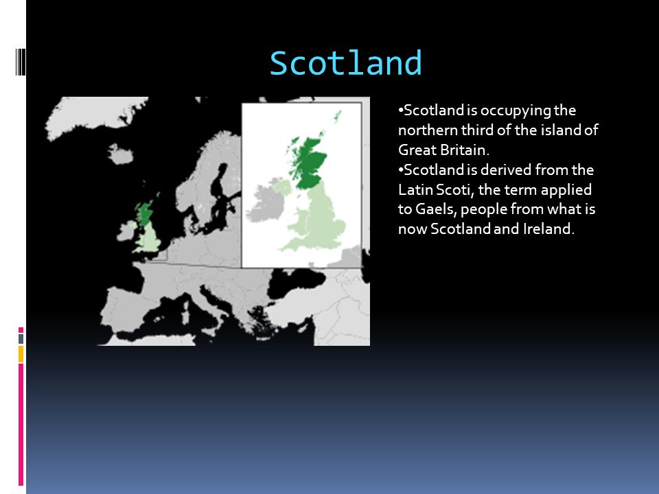 Scotland Scotland is occupying the northern third of the island of Great Britain.