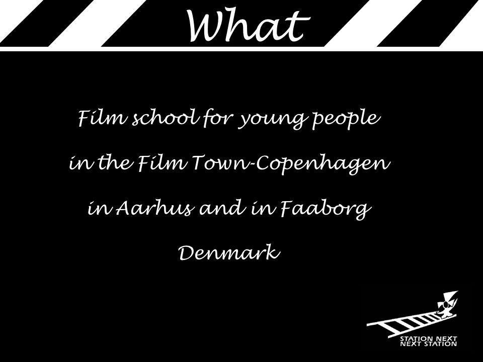 Film school for young people in the Film Town-Copenhagen in Aarhus and in Faaborg Denmark