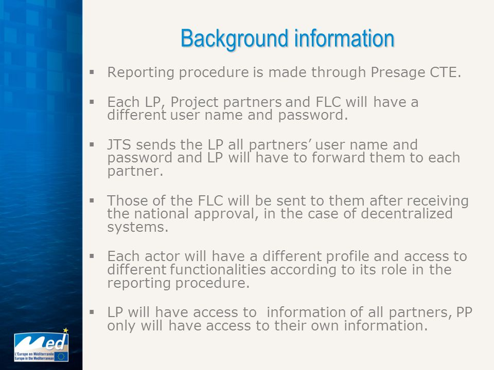Background information  Reporting procedure is made through Presage CTE.
