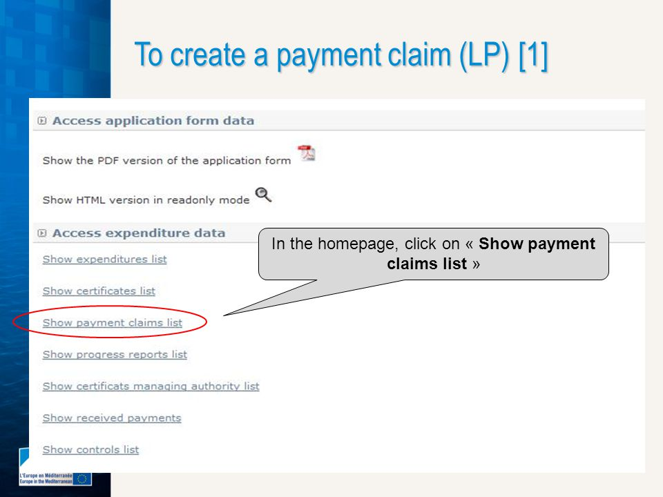 To create a payment claim (LP) [1] In the homepage, click on « Show payment claims list »