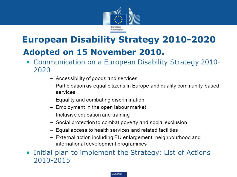 European Disability Strategy 2010-2020 Adopted on 15 November 2010. Communication on a European Disability Strategy 2010- 2020 –Accessibility of goods
