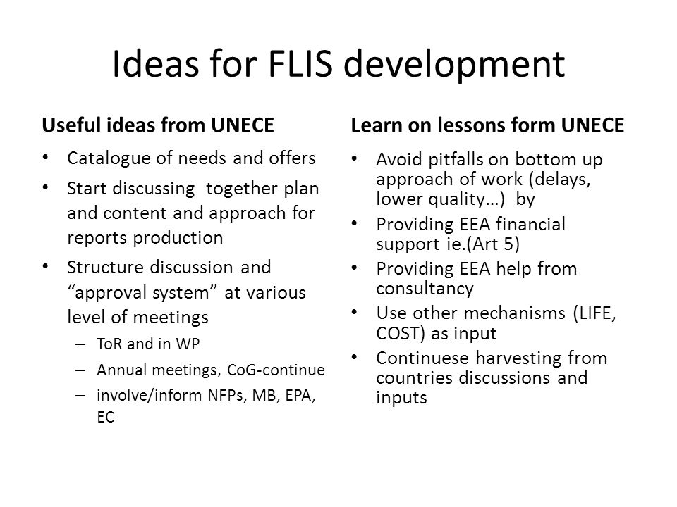 Ideas for FLIS development Useful ideas from UNECE Catalogue of needs and offers Start discussing together plan and content and approach for reports p