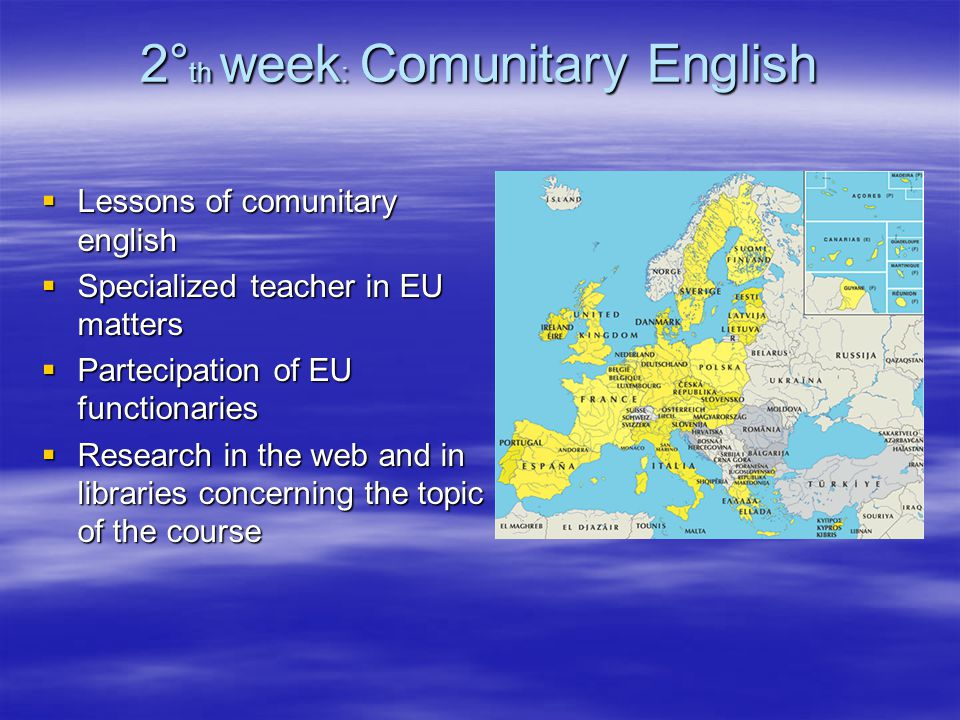 3° rd week: Arguments of the Ateliers  Thematic area lessons  Study of comunitary documents  Work group to debate thematic area's topics  Creation of document and proposals about the EU.